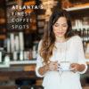 Atlanta's Finest Coffee Shops